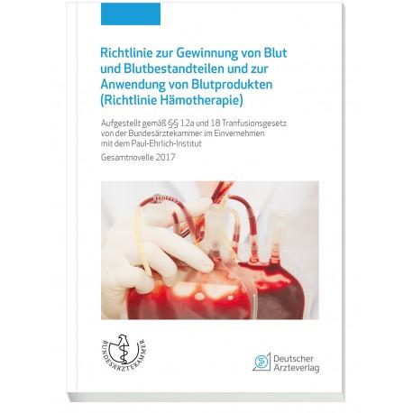 Richtlinien zur Gewinnung von Blut und Blutbestandteilen und zur Anwendung von Blutprodukten (Hämotherapie)