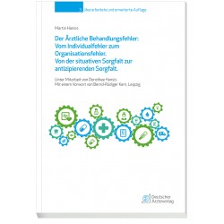 Der Ärztliche Behandlungsfehler: Vom Individualfehler zum Organisationsfehler.