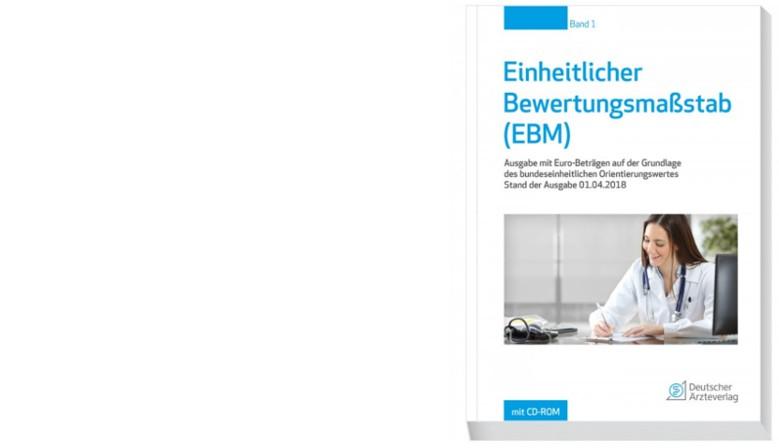 Einheitlicher Bewertungsmaßstab (EBM) Stand 01.04.2018
